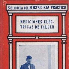 Libros de segunda mano: MEDICIONES ELECTRICAS DE TALLER. MADRID: CALPE, ILUSTRADA. 11X18. ENCUADERNACIÓN EDITORIAL. LIBRO. N. Lote 39090497