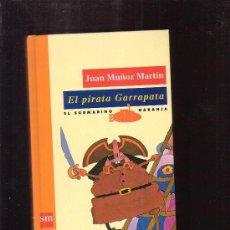 Libros de segunda mano: EL PIRATA GARRAPATA / JUAN MUÑOZ MARTIN ( TAPA DURA ) -EDITA : SM 1993. Lote 39093892
