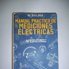 Libros de segunda mano: SOLINA, NINO. MANUAL PRÁCTICO DE MEDICIONES ELÉCTRICAS. Lote 39095039