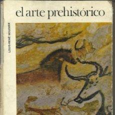 Libros de segunda mano: EL ARTE PREHISTÓRICO. LOUISE-RENÉ NOUGIER. PLAZA & JANES. BARCELONA. 1968. Lote 39105455