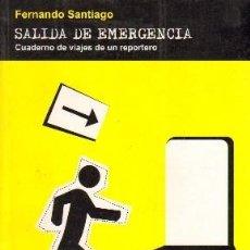 Libros de segunda mano: SALIDA DE EMERGENCIA. CUADERNO DE VIAJES DE UN REPORTERO. PR-047. Lote 39121203