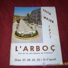 Libros de segunda mano: FESTA MAJOR 1977. L'ARBOÇ.UNA DE LES MÉS TÍPIQUES DE CATALUNYA.TOT UNA JOIA!!!!.VEURE FOTOS.. Lote 39149730
