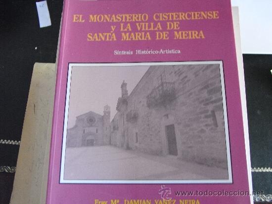 EL MONASTERIO CISTERCIENSE Y LA VILLA DE SANTA MARÍA DE MEIRA. (Libros de Segunda Mano - Historia - Otros)