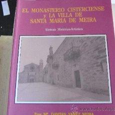 Libros de segunda mano: EL MONASTERIO CISTERCIENSE Y LA VILLA DE SANTA MARÍA DE MEIRA.. Lote 47138651