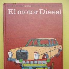 Libros de segunda mano: EL MOTOR DIESEL. CEAC. Lote 39168381