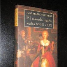 Libros de segunda mano: EL MUNDO INGLES: SIGLOS XVIII Y XIX / JOSE MARIA VALVERDE / CIRCULO DE LECTORES. Lote 39174179