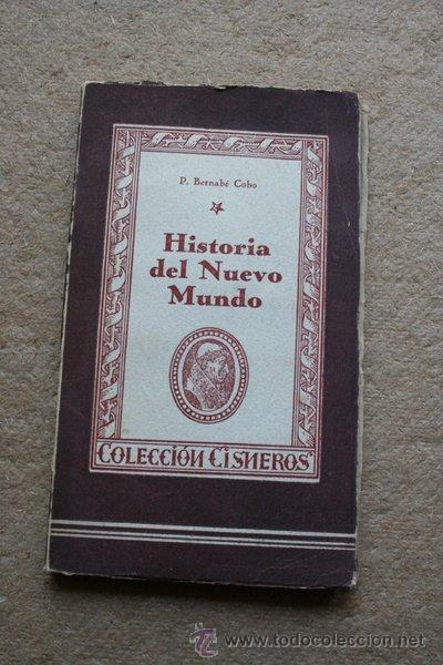 HISTORIA DEL NUEVO MUNDO. COBO (P. BERNABÉ)) MADRID, EDICIONES ATLAS, COLECCIÓN CISNEROS, 1943. (Libros de Segunda Mano - Historia - Otros)