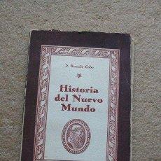Libros de segunda mano: HISTORIA DEL NUEVO MUNDO. COBO (P. BERNABÉ)) MADRID, EDICIONES ATLAS, COLECCIÓN CISNEROS, 1943.. Lote 39175427