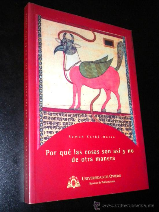 POR QUÉ LAS COSAS SON ASÍ Y NO DE OTRA MANERA / CARBO-DORCA CARRE, RAMON / UNIVERSIDAD DE OVIEDO (Libros de Segunda Mano - Pensamiento - Otros)