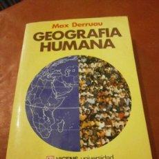 Libros de segunda mano: GEOGRAFIA HUMANA. MAX DERRUAU. EDITORIAL VICENS - VIVES. 1ª EDICION. ESPAÑA. 1981.. Lote 39186182
