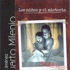 Libros de segunda mano: 1 LIBRO + DVD TAPA DURA - LOS NIÑOS Y EL MISTERIO - IKER JIMENEZ - CUARTO MILENIO. Lote 39187836