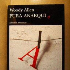 Libros de segunda mano: PURA ANARQUIA-WOODY ALLEN-MERE ANARCHY-TUSQUETS ANDANZAS-2007-KAFKA,MAHLER,KLINT-1ª EDICION ESPAÑOL.. Lote 39202245