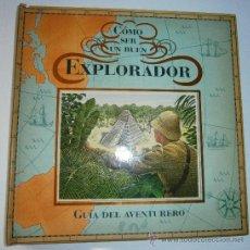Libros de segunda mano: COMO SER UN BUEN EXPLORADOR DUGALD STEER RANDOM HOUSE MONDADORI 1 EDICION 2008. Lote 39203515