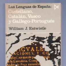Libros de segunda mano: LAS LENGUAS DE ESPAÑA: CASTELLANO, CATALÁN, VASCO Y GALLEGO - PORTUGUÉS. WILLIAM J. ENTWISTLE. . Lote 39216026