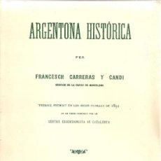 Libros de segunda mano: ARGENTONA HISTORICA / F. CARRERAS. BCN : LA RENAIXENSA, 1891 (FACSIMIL 1982). 21X15CM. 138 P.. Lote 39236044
