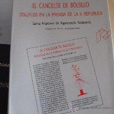 Libros de segunda mano: EL CANCILLER DE BOLSILLO. DOLLFUSS EN LA PRENSA DE LA II REPÚBLICA.. Lote 39234484