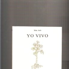 Libros de segunda mano: YO VIVO MAX AUB AYUNTAMIENTO DE SEGORBE UNIVERSIDAD DE CÓRDOBA 1995. Lote 39235472