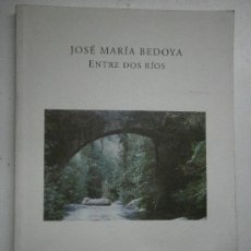 Libros de segunda mano: ENTRE DOS RIOS MARIA BEDOYA EDICION LIMITADA DE 500 EJEMPLARES 1998. Lote 39236953