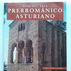Libros de segunda mano: GUIA DEL ARTE PRERROMANICO ASTURIANO - LOTRENO ARIAS PARAMO - EDICIONES TREA - 1999. Lote 39249303
