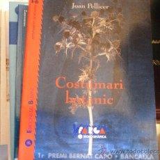 Libros de segunda mano: COSTUMARI BOTÀNIC. (VOLS I Y II). Lote 39257931