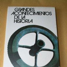 Libros de segunda mano: GRANDES ACONTECIMIENTOS DE LA HISTORIA. OTTO ZIERER. HERBERT REINOSS. CÍRCULO DE LECTORES. 1974.. Lote 39265763