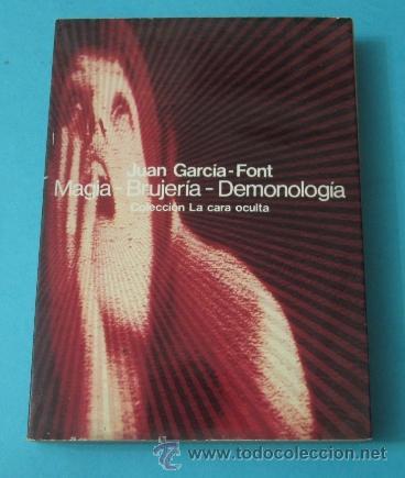 MAGIA - BRUJERÍA - DEMONOLOGÍA. JUAN GARCÍA-FONT (Libros de Segunda Mano - Parapsicología y Esoterismo - Otros)