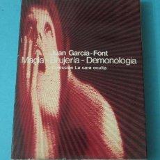 Libros de segunda mano: MAGIA - BRUJERÍA - DEMONOLOGÍA. JUAN GARCÍA-FONT. Lote 39275707