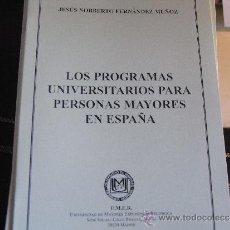 Libros de segunda mano: LOS PROGRAMAS UNIVERSITARIOS PARA PERSONAS MAYORES EN ESPAÑA. CUADERNOS UMER Nº 12. Lote 39280466