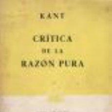 Libros de segunda mano: CRÍTICA DE LA RAZÓN PURA KANT GASTOS DE ENVIO GRATIS. Lote 39293046