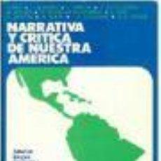 Libros de segunda mano: NARRATIVA Y CRITICA DE NUESTRA AMERICA ASTURIAS / BORGES / CARPENTIER / CORTÁZAR / FUENTE. Lote 39294131