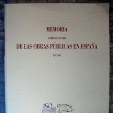 Libros de segunda mano: MEMORIA SOBRE EL ESTADO DE LAS OBRAS PUBLICAS EN ESPAÑA EN 1856 - EDICION FACSIMIL CONMEMORATIVA. Lote 39300010