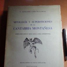 Libros de segunda mano: MITOLOGÍA Y SUPERSTICIONES DE LA CANTABRIA MONTAÑESA - G. ADRIANO GARCIA-LOMAS - 2ª EDICIÓN NUMERADA. Lote 39374993