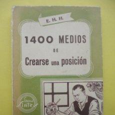 Libros de segunda mano: 1400 MEDIOS DE CREARSE UNA POSICIÓN. . Lote 39379847