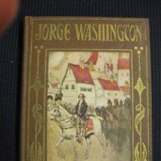Libros de segunda mano: JORGE WASHINGTON.LOS GRANDES HOMBRES. ANTONIO MARTINEZ TOMAS. ED. ARALUCE 1941.. Lote 39380868