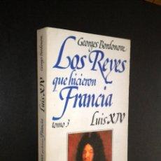 Libros de segunda mano: LOS REYES QUE HICIERON FRANCIA.LUIS XVI / GEORGES BONDONOVE / JAVIER VERGARA 1985 TOMO 3. Lote 39386564