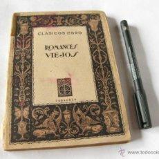 Libros de segunda mano: ROMANCES VIEJOS - CLASICOS EBRO ZARAGOZA 1943 . Lote 39395294