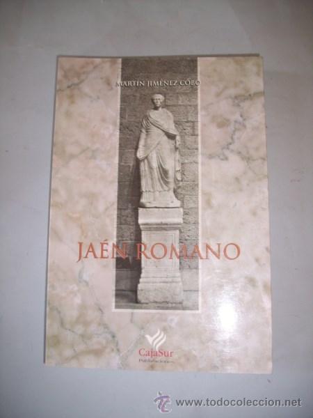 JIMÉNEZ COBO, MARTÍN. JAÉN ROMANO (Libros de Segunda Mano - Historia - Otros)