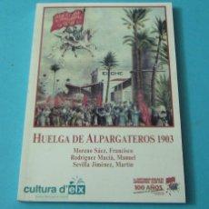 Libros de segunda mano: HUELGA DE ALPARGATEROS 1903. F. MORENO / M. RODRÍGUEZ / M. SEVILLA. TEMES D'ELX Nº 48. Lote 119768012