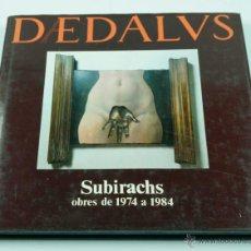 Libros de segunda mano: SUBIRACHS, OBRES DE 1974 A 1984. DEDALUS 22X22CM. FIRMADO Y DEDICADO POR EL ARTISTA.. Lote 39472055