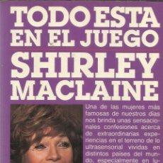 Libros de segunda mano: TODO ESTÁ EN EL JUEGO. SHIRLEY MACLAINE. PLAZA & JANES. BARCELONA. 1990. Lote 39431230