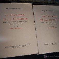 Libros de segunda mano: LA REALIDAD DE LA FILOSOFIA EN DOS TOMOS, JOSE MARIA RUBERT Y CANDAU 1964. Lote 39447790