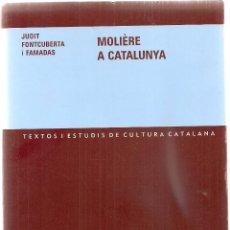 Libros de segunda mano: MOLIERE A CATALUNYA / J. FONTCUBERTA. BCN : ABADIA MONTSERRAT, 2005. 22X16CM. 424 P. TEATRE. Lote 39447657