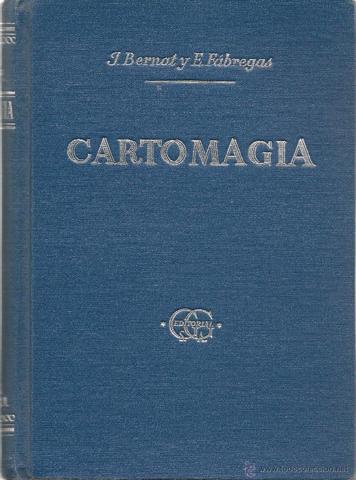 * MAGIA * CARTOMAGIA : EL MUNDO MARAVILLOSO DE LOS NAIPES / JUAN B. BERNAT; E. FÁBREGAS - 1953 (Libros de Segunda Mano - Bellas artes, ocio y coleccionismo - Otros)
