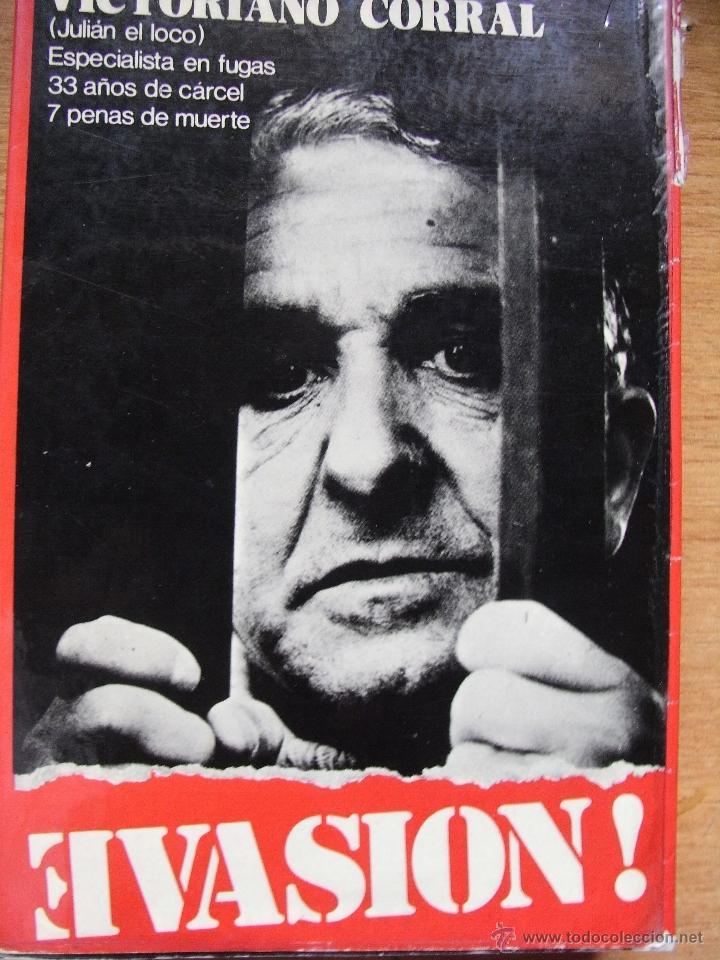 EVASION - VICTORIANO CORRAL (JULIAN EL LOCO) ESPECIALISTA EN FUGAS (Libros de Segunda Mano (posteriores a 1936) - Literatura - Otros)