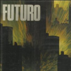 Libros de segunda mano: FUTURO. IMAGEN DEL MUNDO DE MAÑANA. ULRICH SCHIPPEKE. CIRCULO DE LECTORES. 1975. Lote 39469986