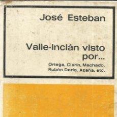 Libros de segunda mano: VALLE INCLÁN VISTO POR... JOSÉ ESTEBAN. EDI. ESPEJO. MADRID. 1973. Lote 39471223