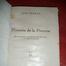 Libros de segunda mano: HISTORIA DE LA PINTURA. JOSÉ BERGUA. EDITORIAL LIBRERÍA BERGUA. MADRID.. Lote 39471582