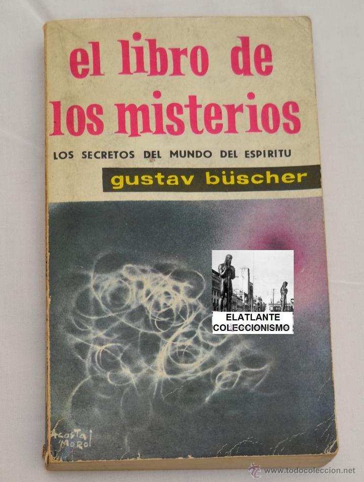 EL LIBRO DE LOS MISTERIOS - GUSTAV BÜSCHER - MATEU - 1961 - TEMA ENIGMAS - (Libros de Segunda Mano - Parapsicología y Esoterismo - Otros)