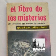 Libros de segunda mano: EL LIBRO DE LOS MISTERIOS - GUSTAV BÜSCHER - MATEU - 1961 - TEMA ENIGMAS - . Lote 39472570