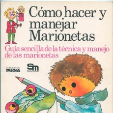 Libros de segunda mano: CÓMO HACER Y MANEJAR MARIONETAS - ED. PLESA - SM - 1977. Lote 39475408